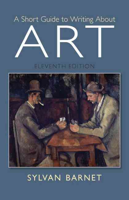 A Short Guide to Writing About Art By Barnet, Sylvan