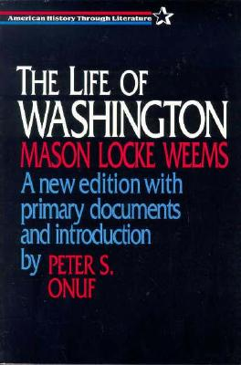 The Life of Washington By Weems, Mason Locke/ Onuf, Peter S.